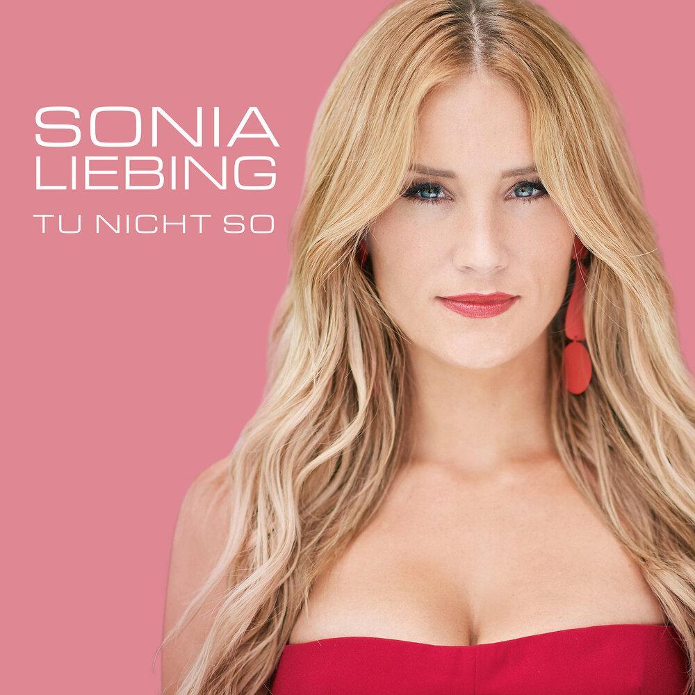 Sonia Liebing Tu nicht so