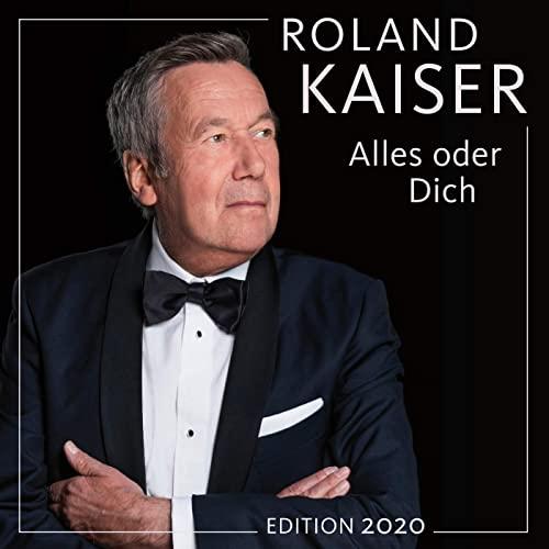 Roland Kaiser Alles Oder Dich 2020