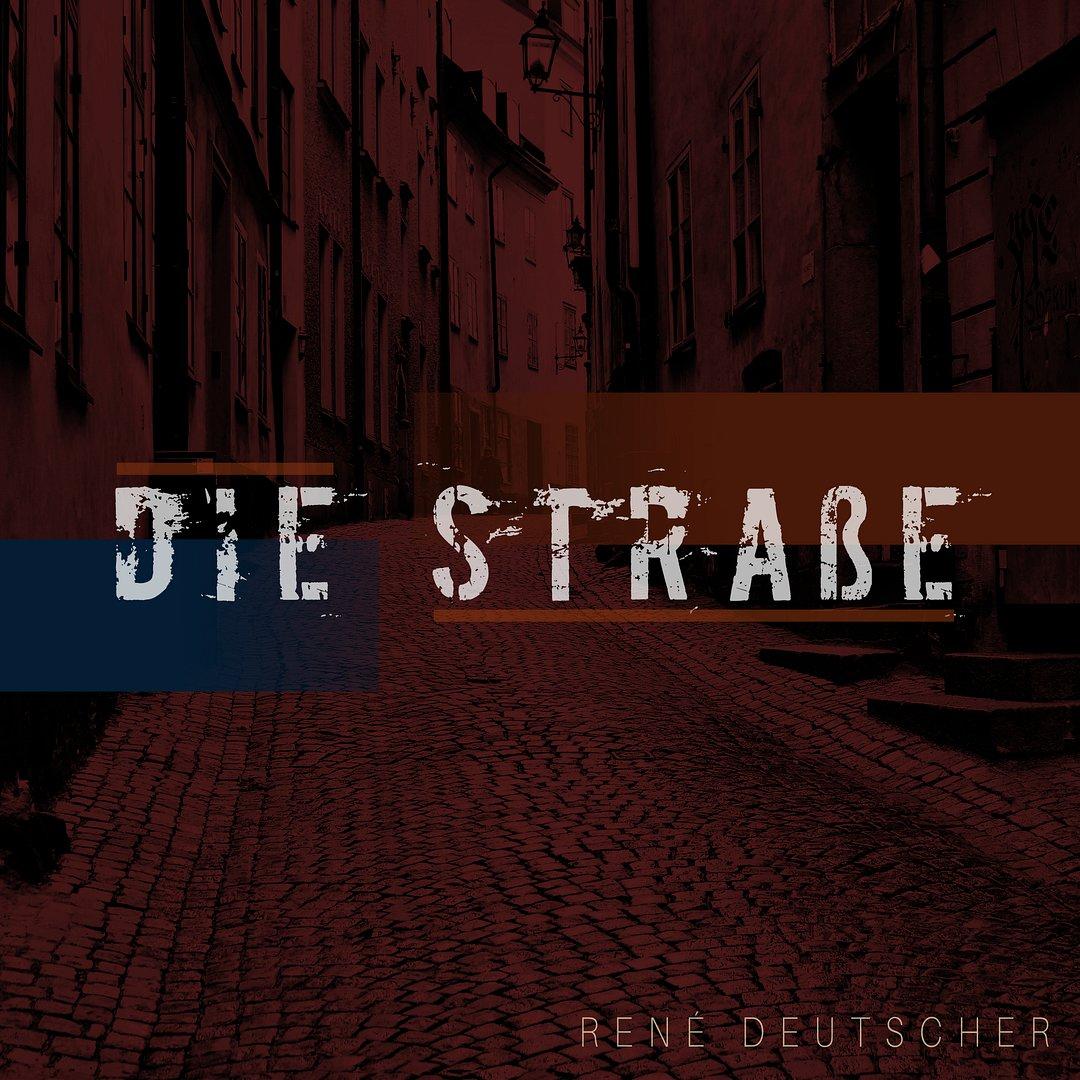 Rene Deutscher - Die Strasse (Front)