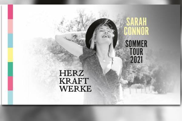 Sarah Connor Herzkraftwerke Tour 2021