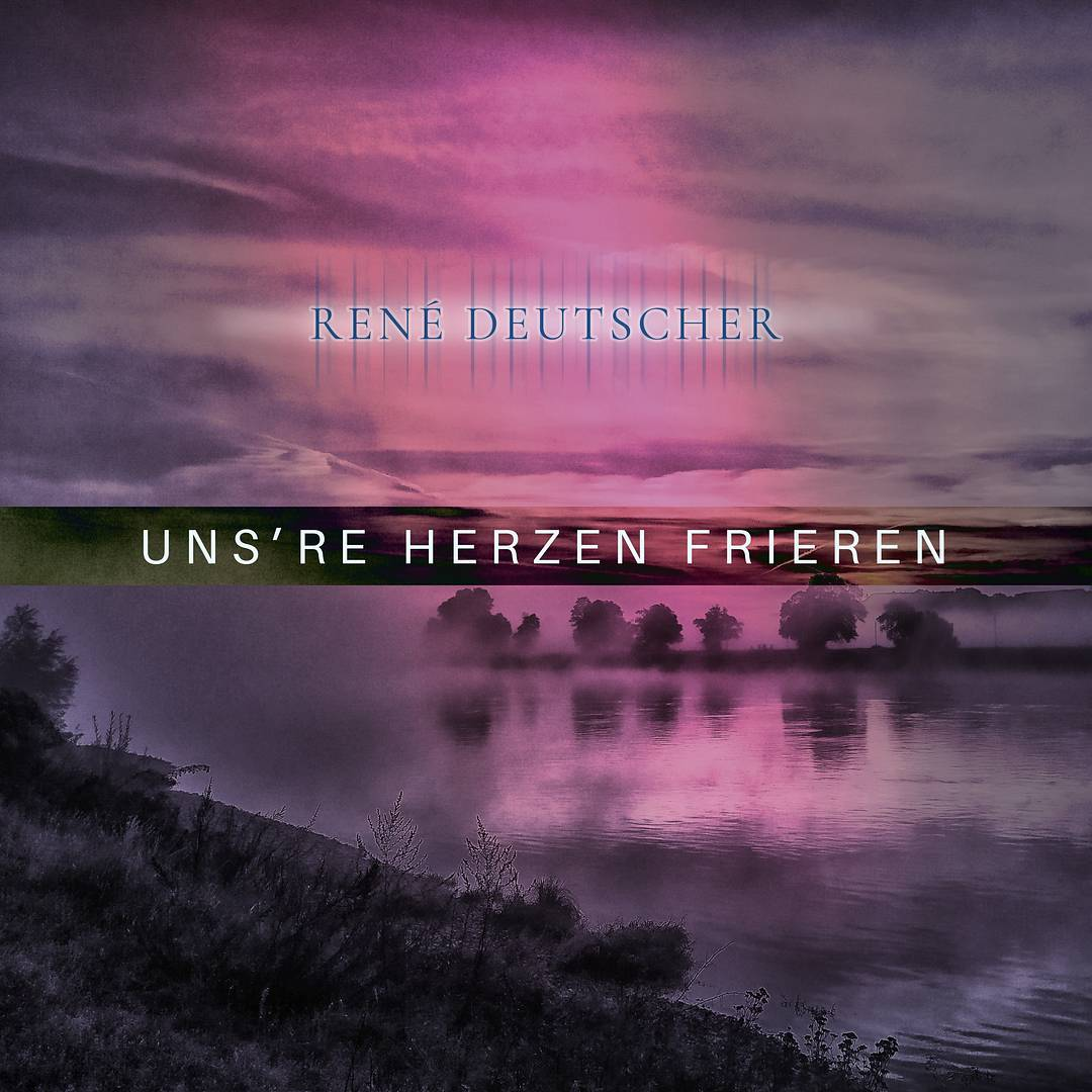 René Deutscher – Uns're Herzen frieren (Front)